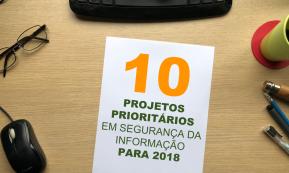 Gartner 10 projetos prioritários em segurança da informação 2018